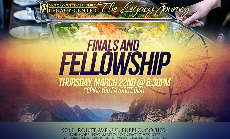 Finals and Fellowship – March 22nd