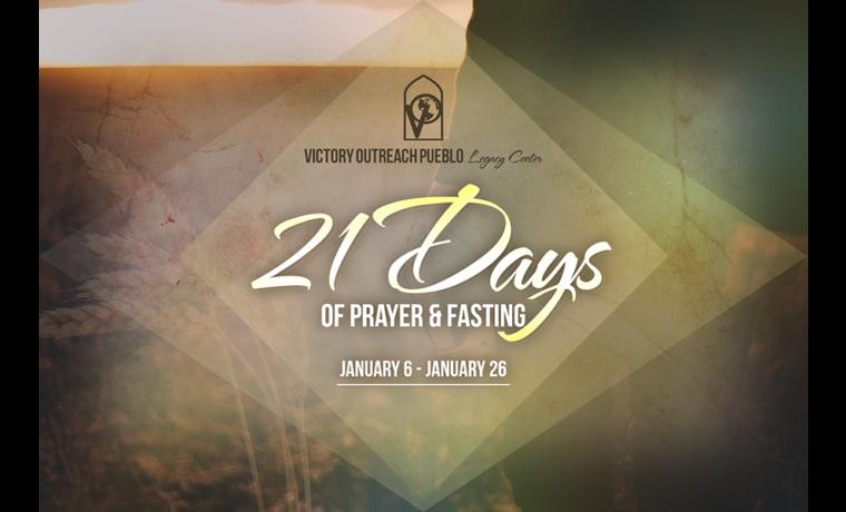 21 Days of Prayer & Fasting Jan 6-Jan26