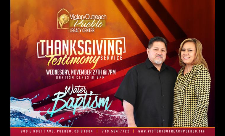 Thanksgiving Testimony Service and Baptism – Nov 27th